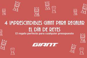 4 imprescindibles Giant para la carta a los Reyes Magos