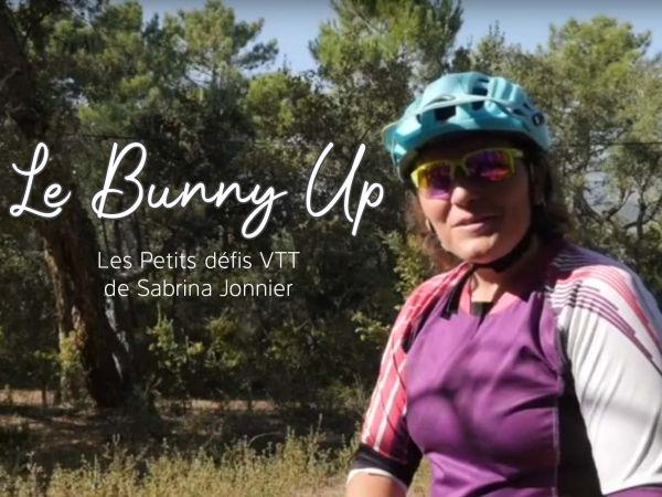 Les petits défis VTT par Sabrina Jonnier : Le Bunny Up