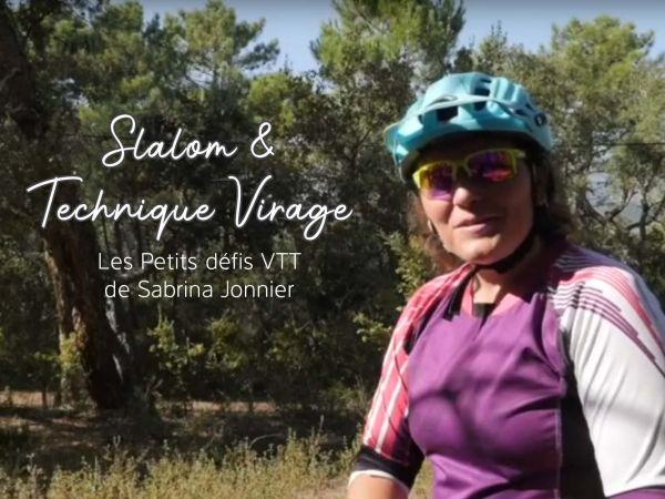 Les petits défis VTT par Sabrina Jonnier : Slalom et technique de Virage